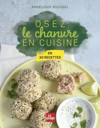 Dernières parutions sur Cuisine bio et diététique, Le Chanvre