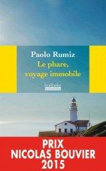 Dernières parutions sur Patrimoine maritime, Le Phare, voyage immobile