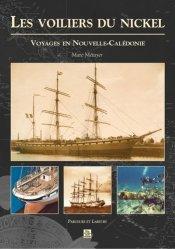 Dernières parutions dans Parcours et Labeurs, Les voiliers du nickel. Voyages en Nouvelle-Calédonie