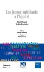 Souvent acheté avec Guide pratique de psychogériatrie. 2e édition, le Les jeunes suicidants à l'hôpital