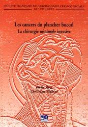 Dernières parutions sur Cancers cervico-faciaux, Les cancers du plancher buccal - La chirurgie minimale invasive