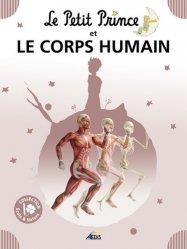 Dernières parutions dans Le Petit Prince Ecole et Nature, Le Petit Prince et le corps humain