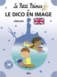 Dernières parutions sur Le Petit Prince dans toutes les langues, Le Petit Prince et le dico en image : anglais