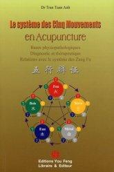 Souvent acheté avec Le diagnostic en posturologie, le Le système des cinq mouvements en acupuncture