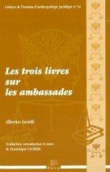 Dernières parutions dans Cahiers de l'Institut d'Anthropologie Juridique, Les trois livres sur les ambassades. Avec 1 CD-ROM