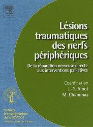 Souvent acheté avec Plaies de la main, le Lésions traumatiques des nerfs périphériques De la réparation nerveuse directe aux interventions palliatives