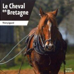 Dernières parutions dans Savoir & pratique, Le cheval en Bretagne
