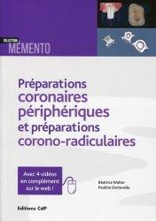 Dernières parutions dans Mémento, Les préparations coronaires périphériques et préparations corono-radiculaires
