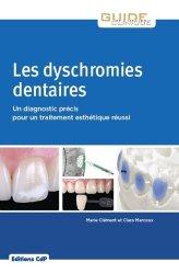 Dernières parutions dans Guide Clinique, Les dyschromies dentaires