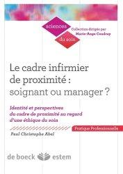 Dernières parutions dans Sciences du soin, Le cadre infirmier de proximité : soignant ou manager ?
