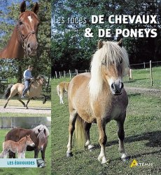 Dernières parutions dans Les équiguides, Les races de chevaux et de poneys