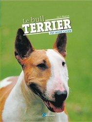 Dernières parutions dans Pet book chiens, Le bull terrier