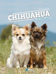 Dernières parutions dans Pet book chiens, Le chihuahua