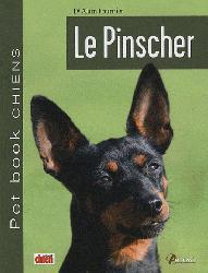 Dernières parutions dans Pet book chiens, Le Pinscher