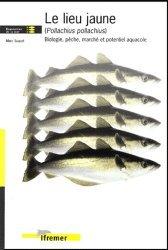 Dernières parutions dans Ressources de la mer, Le lieu jaune (Pollachius Pollachius) Biologie, pêche, marché et potentiel aquacole