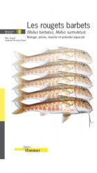 Dernières parutions dans Ressources de la mer, Les rougets barbets (Mullus bartatus, Mullus surmuletus) Biologie, pêche, marché et potentiel aquacole