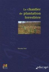 Souvent acheté avec Sylviculture 2, le Le chantier de plantation forestière