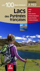 Dernières parutions dans Balades à pied, Les 100 plus beaux lacs des Pyrenées françaises. Ariège, Aude, Haute-Garonne, Pyrénées-Atlantiques, Hautes-Pyrénées, Pyrénées-Orientales