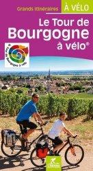 Dernières parutions sur Bourgogne Franche-Comté, Le tour de Bourgogne à vélo