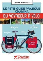 Dernières parutions sur Guides pratiques, Le petit guide pratique Chamina du voyageur à vélo