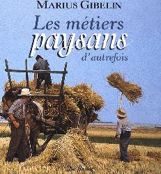 Souvent acheté avec 100 tracteurs de légende, le Les métiers paysans d'autrefois