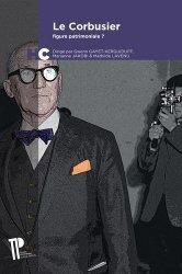 Dernières parutions sur Architectes, Le Corbusier, figure patrimoniale ?