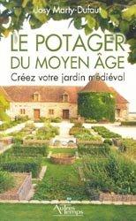 Souvent acheté avec Les jardins du Moyen-Âge, le Le potager du Moyen-Âge