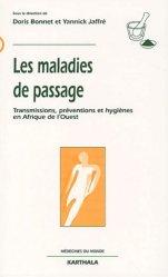 Dernières parutions dans Médecines du monde, Les maladies de passage. Transmissions, préventions et hygiènes en Afrique de l'Ouest