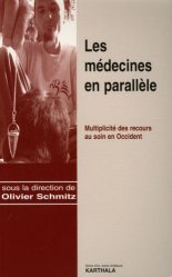 Dernières parutions dans Médecines du monde, Les médecines en parallèle. Multiplicité des recours au soin en Occident