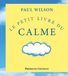 Dernières parutions dans Santé, bien-être, Le petit livre du calme