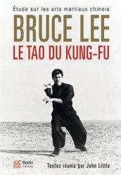 Dernières parutions sur Arts martiaux, Le tao du kung-fu. Etude sur les arts martiaux chinois