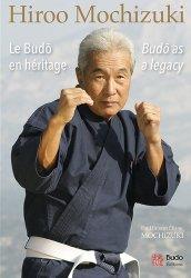 Dernières parutions sur Karaté, Le budo en héritage. Edition bilingue français-anglais