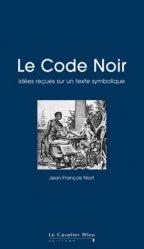 Dernières parutions dans Idées reçues, Le Code Noir