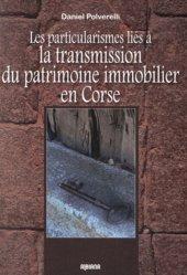 Dernières parutions sur Héritage guides pratiques, Les particularismes liés à la transmission du patrimoine immobilier en Corse