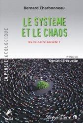 Dernières parutions dans la pensee ecologique, Le système et le chaos