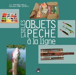 Dernières parutions sur Matériel de pêche, Les objets de la pêche à la ligne