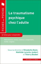 Dernières parutions sur Psychologie générale et clinique, Le traumatisme psychique chez l'adulte