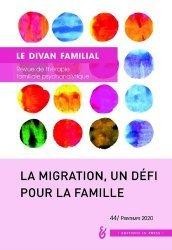 Dernières parutions sur Revues de psychanalyse, Le divan familial N° 44, printemp 2020 : La migration, un défi pour la famille