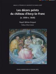 Dernières parutions sur Reliure - Papier - Papier peint, les decors peints du chateau d'ancy-le-fran