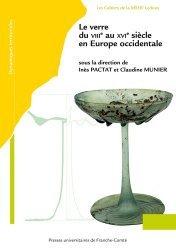 Dernières parutions sur Verre , dinanderie et céramique, Le verre du VIIIe au XVIe siècle en Europe occidentale