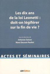 Dernières parutions dans Actes et séminaires, Les dix ans de la loi Léonetti : doit-on légiférer sur la fin de vie ?
