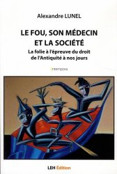 Nouvelle édition Le fou, son médecin et la société