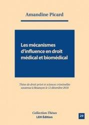 Dernières parutions sur Responsabilité médicale, Les mécanismes d'influence en droit médical et biomédical