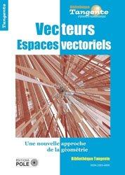Dernières parutions sur Mathématiques fondamentales, Vecteurs espaces vectoriels