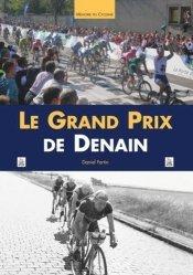Dernières parutions dans Mémoire du Cyclisme, Le Grand Prix de Denain