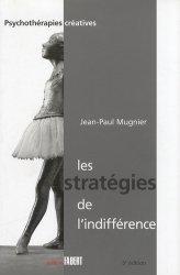 Dernières parutions dans Psychothérapies créatives, Les stratégies de l'indifférence