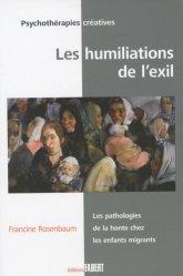Dernières parutions dans Psychothérapies créatives, Les humiliations de l'exil. Les pathologies de la honte chez les enfants migrants