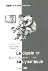Dernières parutions dans Psychothérapies créatives, Le dessin et sa dynamique diagnostique chez l'enfant et l'adulte