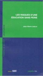 Dernières parutions dans Temps d'arrêt / Lectures, Les risques d'une éducation sans peine
