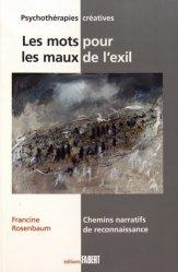 Dernières parutions dans Psychothérapies créatives, Les mots pour les maux de l'exil